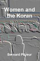 Women and the Koran ebook by Bernard Payeur