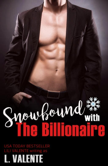 Snowbound with the Billionaire ebook by L. Valente,Lili Valente