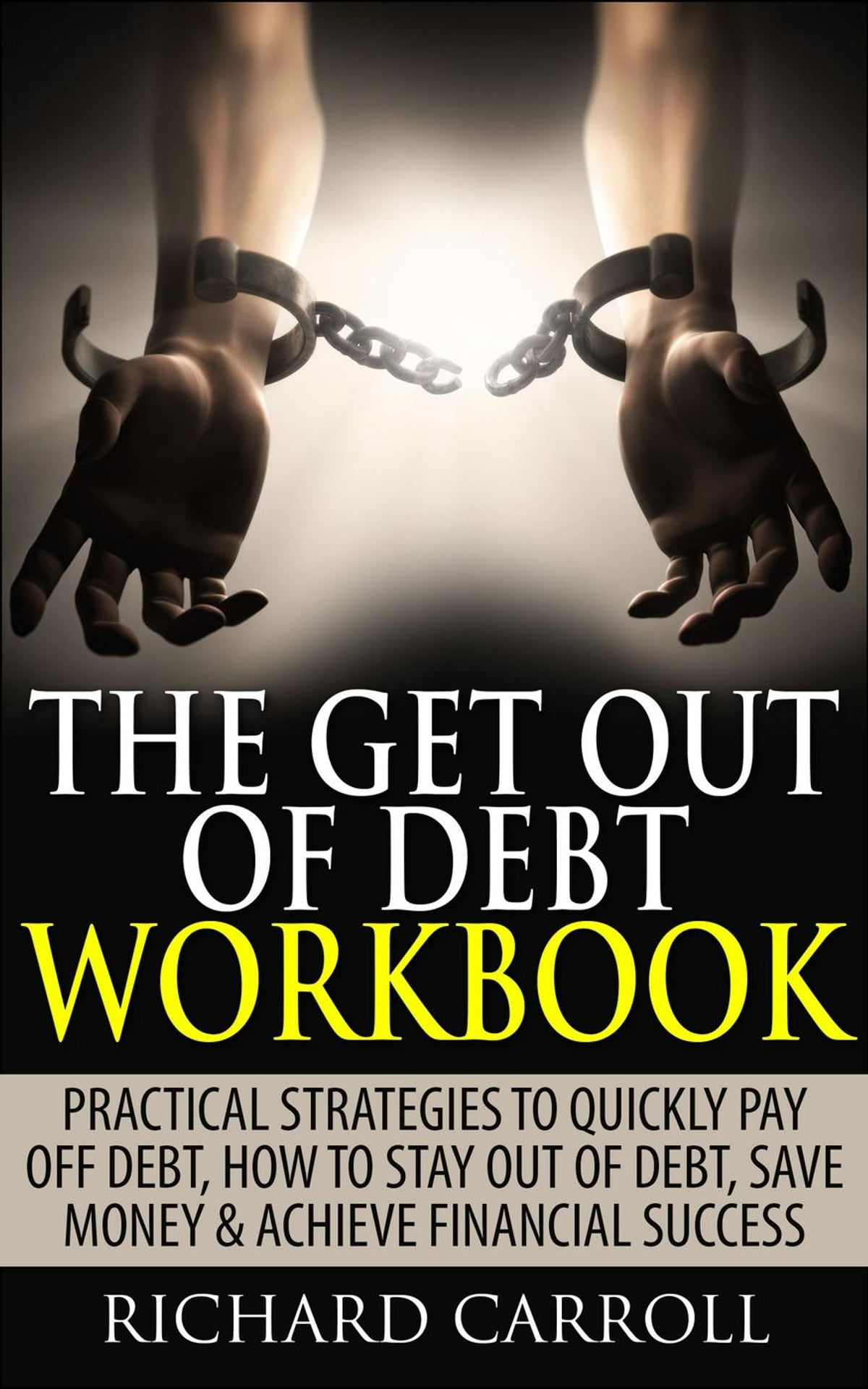 Workbooks success principles workbook : The Get Out Of Debt Workbook: Practical Strategies To Quickly Pay ...