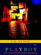 J.M. Synge The Playboy of the Western World ebook by J.M. Synge