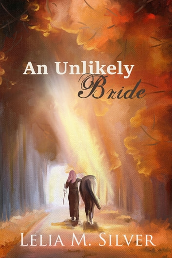 An Unlikely Bride ebook by Lelia M. Silver