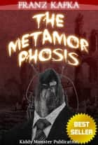 The Metamorphosis By Franz Kafka - With Summary and Free Audio Book Link ebook by Franz Kafka