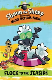 Shaun the Sheep: Flock to the Seaside ebook by Martin Howard