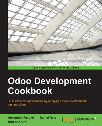 Odoo Development Cookbook ebook by Alexandre Fayolle,Daniel Reis,Holger Brunn