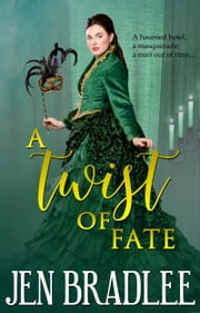 A Twist of Fate ebook by Jen Bradlee
