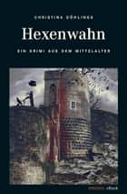 Hexenwahn ebook by Döhlings Christina