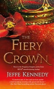 The Fiery Crown ebook by Jeffe Kennedy