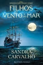 Filhos do Vento e do Mar ebook by Sandra Carvalho