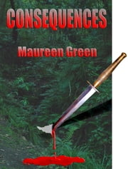 Consequences ebook by Maureen Green