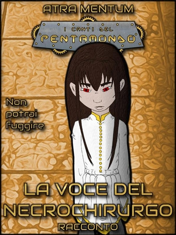 La Voce del Necrochirurgo ebook by Atra Mentum