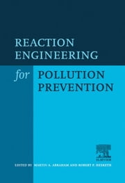 Reaction Engineering for Pollution Prevention ebook by Hesketh, R.P.