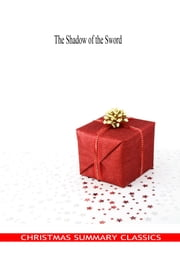 The Shadow of the Sword [Christmas Summary Classics] ebook by Robert Buchanan
