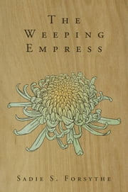 The Weeping Empress ebook by Sadie S. Forsythe