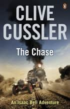 The Chase - Isaac Bell #1 ebook by Clive Cussler