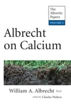 Albrecht on Calcium ebook by William Albrecht, Charles Walters