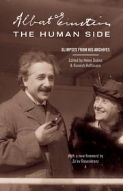 Albert Einstein, The Human Side - Glimpses from His Archives ebook by Albert Einstein,Helen Dukas,Banesh Hoffmann,Ze'ev Rosenkranz