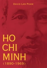 Ho Chi Minh (1890-1969) ebook by David Lan Pham