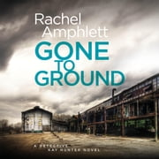 Gone to Ground - An edge-of-your-seat serial killer thriller audiobook by Rachel Amphlett