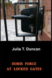Doris Force at Locked Gates ebook by Julia T. Duncan