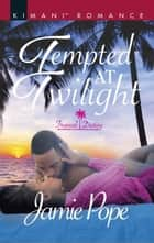 Tempted At Twilight ebook by Jamie Pope
