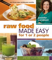 Raw Food Made Easy for 1 or 2 People ebook by Jennifer Cornbleet