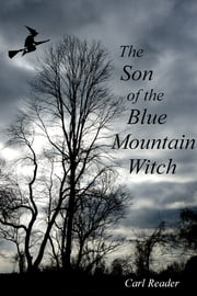 The Son of the Blue Mountain Witch ebook by Carl Reader