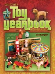 eBook Collector's Toy Yearbook: 100 Years of Great Toys ebook by Longest, David