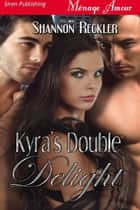 Kyras Double Delight ebook by Shannon Reckler