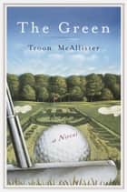 The Green ebook by Troon McAllister