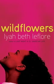 Wildflowers - A Novel ebook by Lyah Beth LeFlore