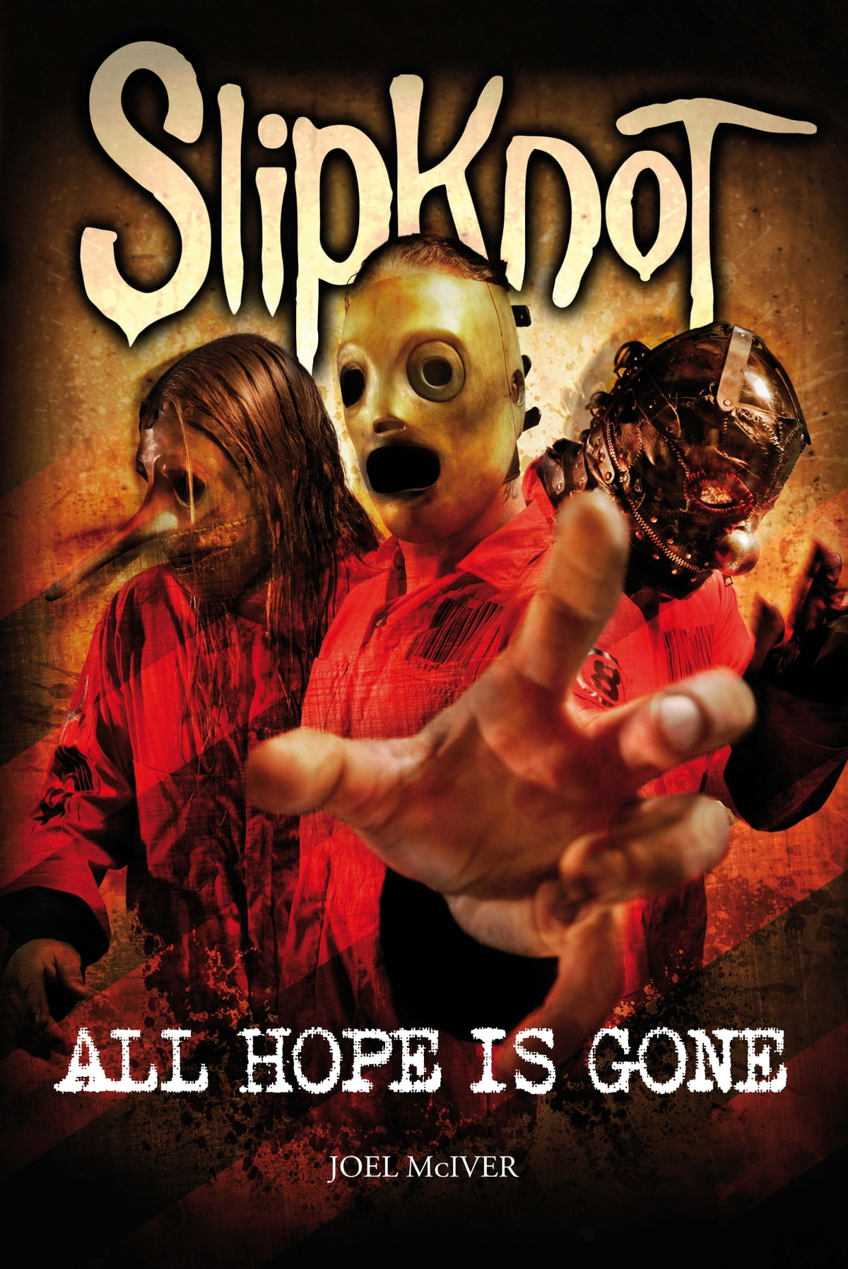 slipknot all hope is gone joel mciver 9780857127723 楽天kobo