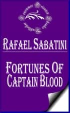 Fortunes of Captain Blood ebook by Rafael Sabatini
