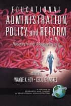Educational Administration, Policy, and Reform ebook by Wayne K. Hoy,Cecil Miskel