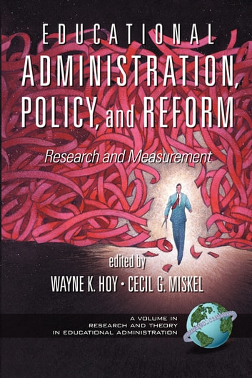 Educational Administration, Policy, and Reform - Research and Measurement ebook by