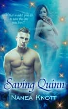 Saving Quinn ebook by Nanea Knott