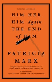 Him Her Him Again The End of Him ebook by Patricia Marx