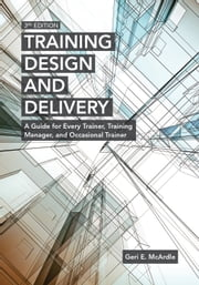 Training Design and Delivery, 3rd Edition ebook by Geri E. McArdle