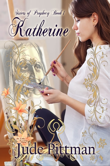 Katherine - Sisters of Prophecy ebook by Jude Pittman