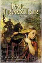 Far Traveler ebook by Rebecca Tingle