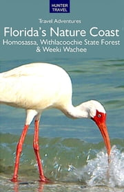Florida's Nature Coast ebook by Chelle  Koster  Walton