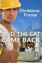 And The Cat Came Back ebook by Christiane France