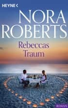 Rebeccas Traum ebook by Nora Roberts