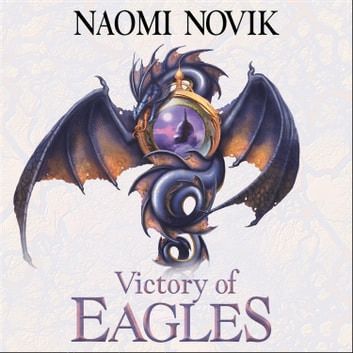 Victory of Eagles (The Temeraire Series, Book 5) audiobook by Naomi Novik