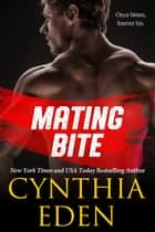 Mating Bite eBook by Cynthia Eden