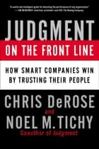 Judgment on the Front Line ebook by Chris DeRose,Noel M. Tichy