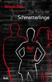 Die Rache der Schmetterlinge ebook by Simone Dark