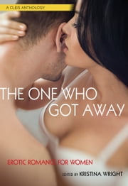 The One Who Got Away ebook by Kristina Wright