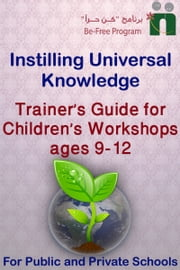 Trainer's Guide for Children's Workshops, ages 9-12 years old ebook by Befree Program