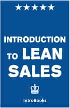 Introduction to Lean Sales ebook by IntroBooks