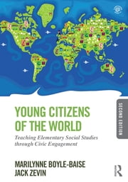 Young Citizens of the World - Teaching Elementary Social Studies through Civic Engagement ebook by Marilynne Boyle-Baise,Jack Zevin